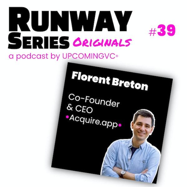 39. Florent Breton, Co-Founder & CEO @ Acquire.app - Lever $1,7M pré-revenu, pré-produit pour un SaaS ecommerce, confiné à San Francisco. Image