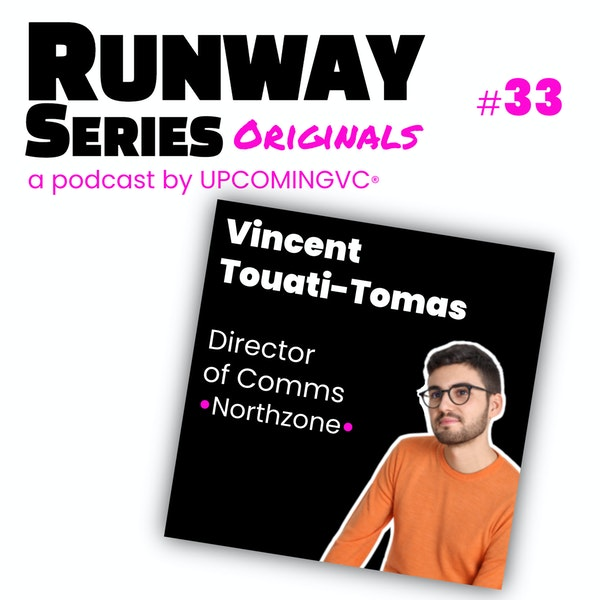 33. Vincent Touati-Tomas, Director of Comms @ Northzone - [Branding en VC] Créer l'entonoir de la pensée, trouver le sweat spot de chaque Partner, éviter la pensée unique. Image