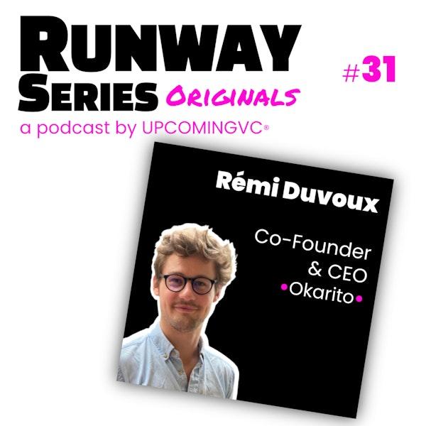31. Rémi Duvoux, Co-Founder & CEO @ Okarito - Closer un seed de €2.1M pour un SaaS Business Travel, quelques jours avant le confinement. Image