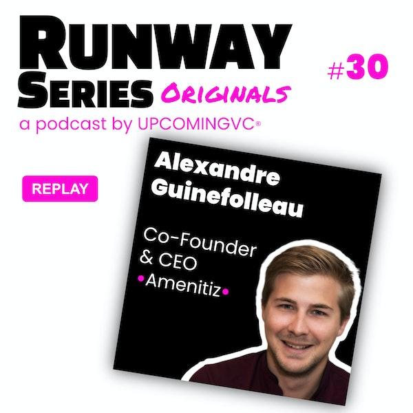 30. [REPLAY ] Runway Series Originals avec Alexandre Guinefolleau (Amenitiz.io) - Croître sa startup dans le Travel durant le Covid19 Image