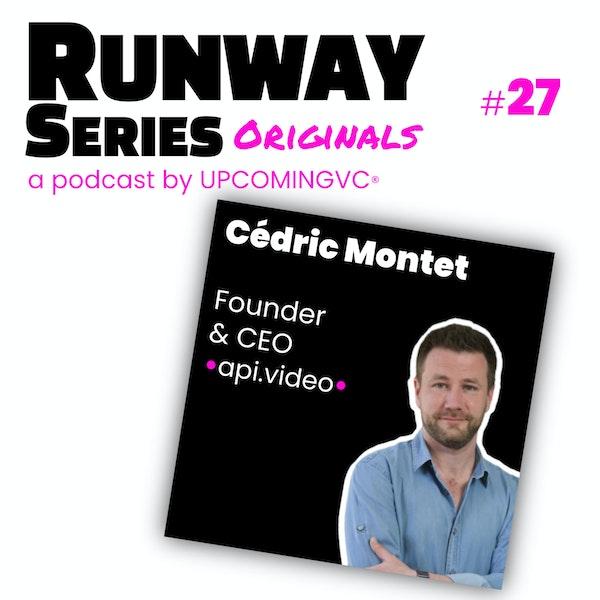 27. Cédric Montet, Founder & CEO @ API Video - Le pivot d'un SaaS et € 1 M d'ARR pour retrouver le goût du risque au service d'une mission plus forte. Image