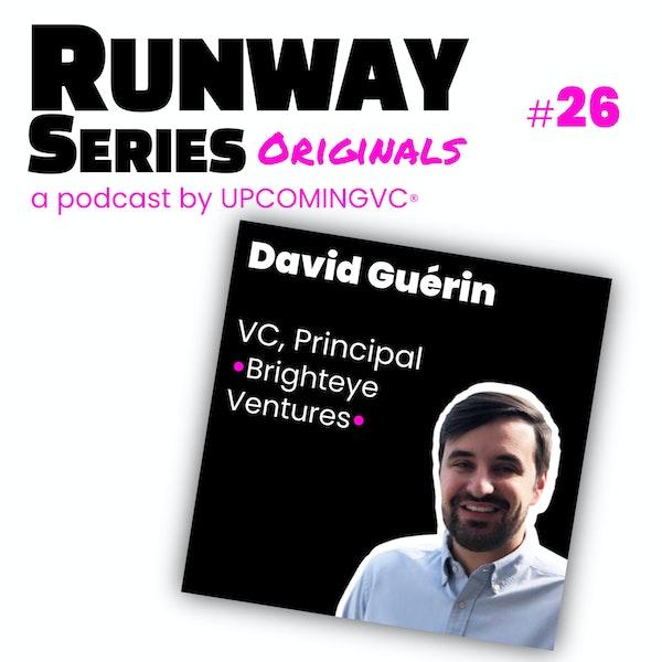 26. David Guérin, VC @Brighteye Ventures - Avoir une expérience d'operator avant d'être VC / Rejoindre, positionner un first-time fund, le 1er dans l'EdTech européenne. Image