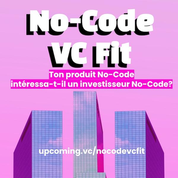 """[ANNONCE] """"No-Code VC / Fit"""" : nouveau format pour les entrepreneur.e.s No-Code! Image"""