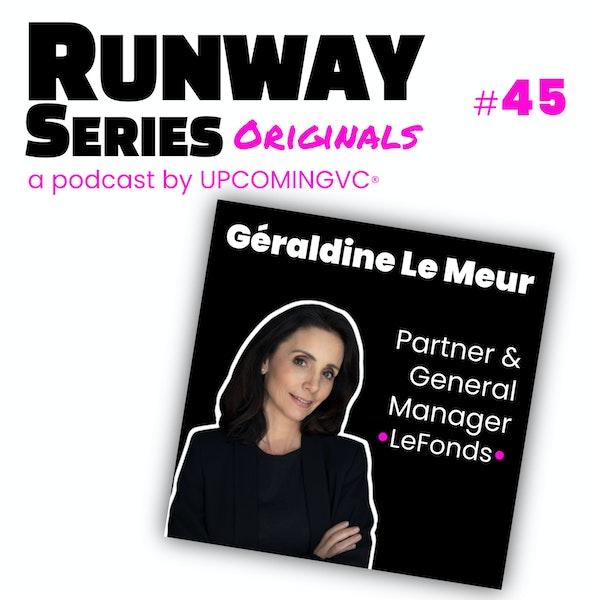 45. Géraldine Le Meur, Partner & General Manager @ LeFonds by FrenchFounders - Repeat Founder et l'importance du soutien d'un réseau international pour accompagner le scale-up. Image