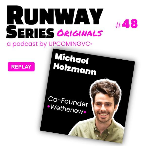 48. REPLAY Michael Holzmann, Co-Founder @ Wethenew - Créer le leader européen de la culture Streetwear. Image