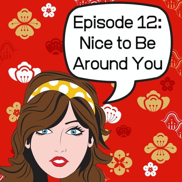 Nice to be Around You Image