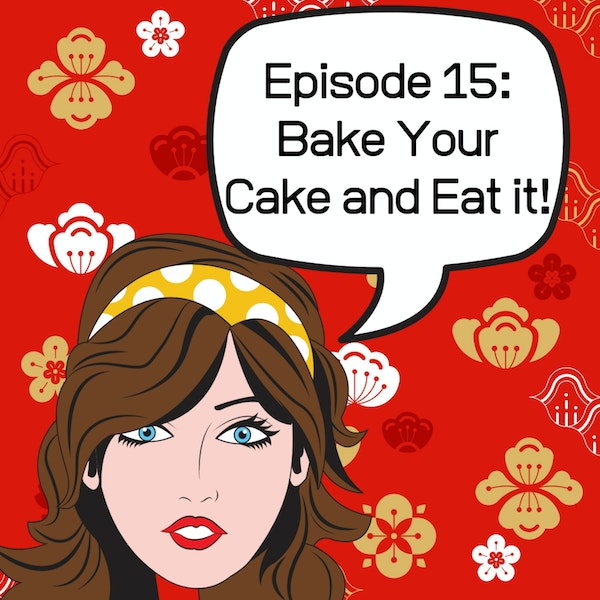 Bake Your Cake and Eat It! Image