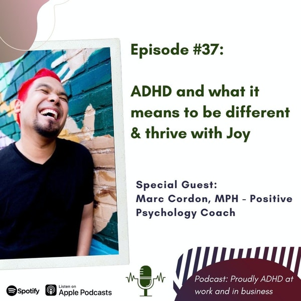 #37: ADHD and what it means to be different & thrive with Joy | Guest Marc Cordon Image