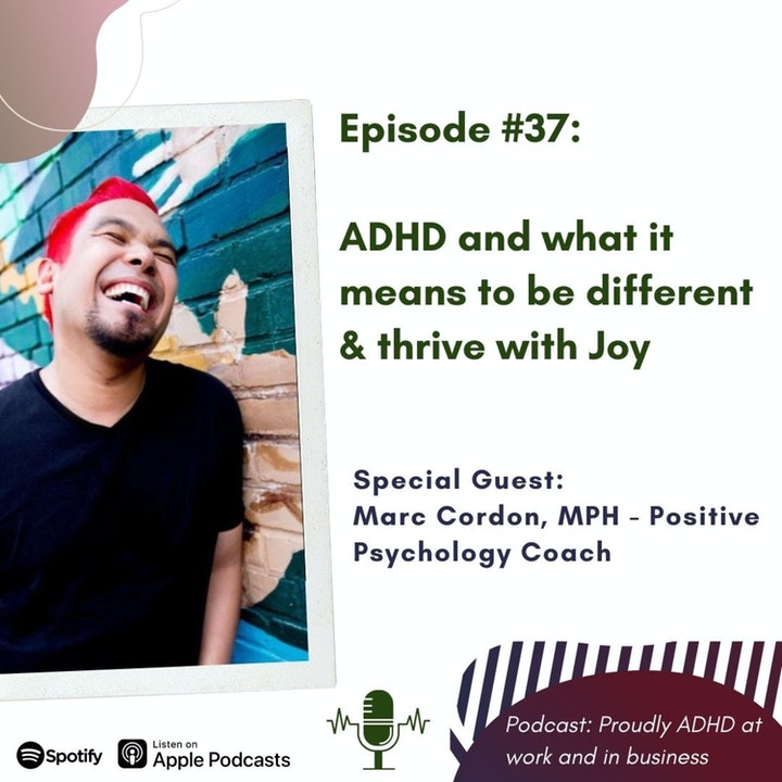 #37: ADHD and what it means to be different & thrive with Joy | Guest Marc Cordon