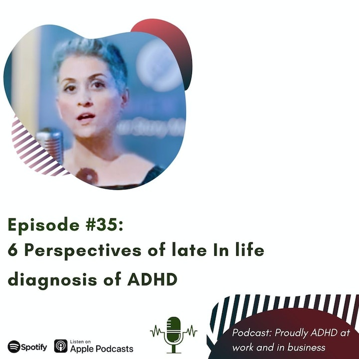 Episode image for #35: Six perspectives of late In life diagnosis of ADHD