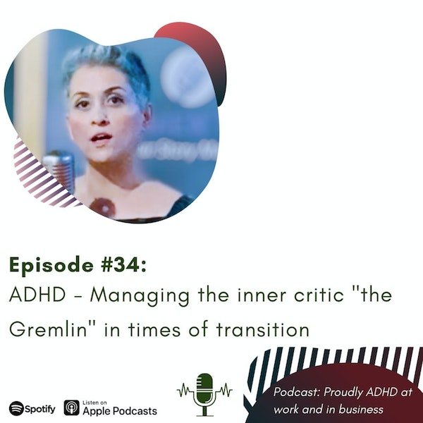 "#34: ADHD - Managing the inner critic ""the Gremlin"" in times of transition Image"