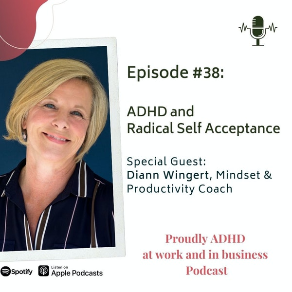 #38: ADHD and Radical Self Acceptance | Guest Diann Wingert Image