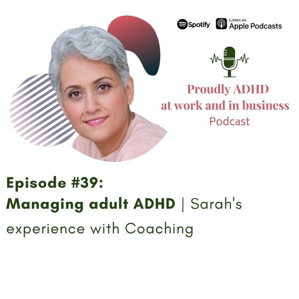 #39: Managing adult ADHD | Sarah's experience with Coaching Image