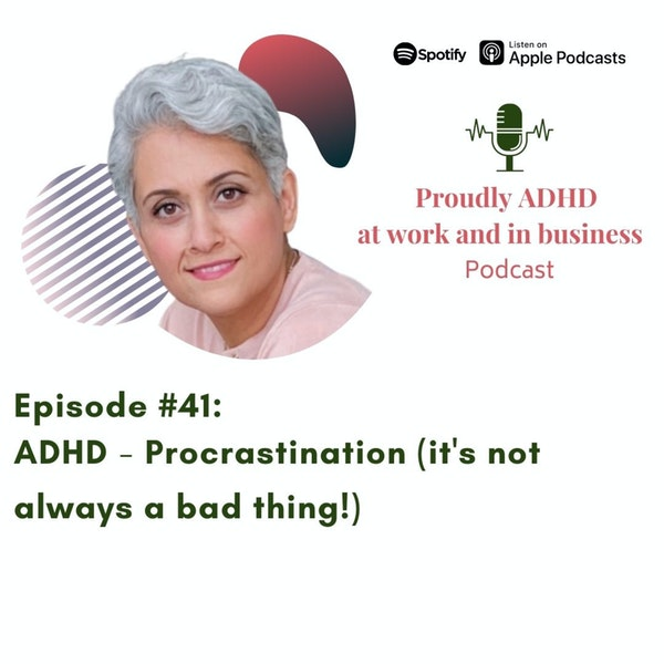 Episode #41: ADHD - Procrastination (it's not always a bad thing!) Image