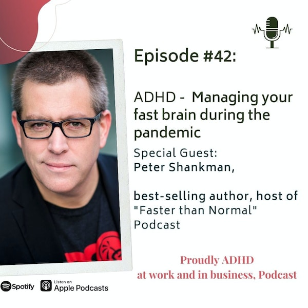 #42: ADHD - Managing your fast brain during the pandemic | Guest Peter Shankman Image
