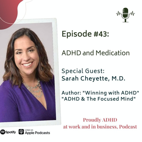 #43: ADHD and Medication | Guest Dr. Sarah Cheyette Image