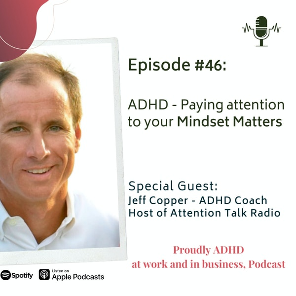 #46: ADHD - Paying attention to your Mindset Matters | Guest Jeff Copper Image