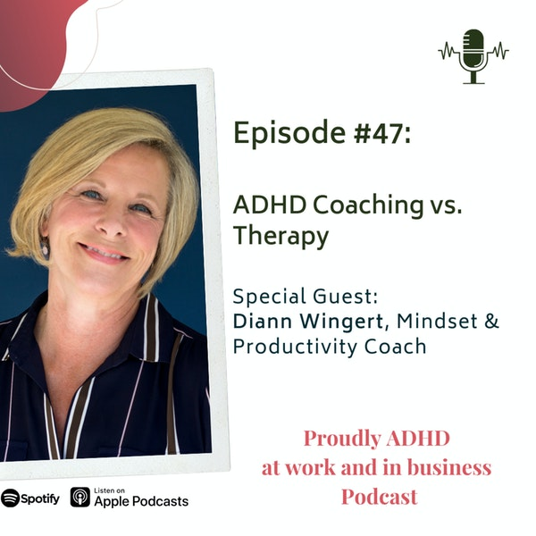 #47: ADHD Coaching vs. Therapy | Guest Diann Wingert Image
