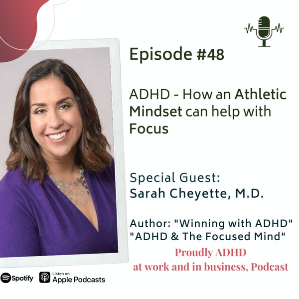 #48: ADHD - How an Athletic Mindset can help with Focus | Guest Dr. Sarah Cheyette Image