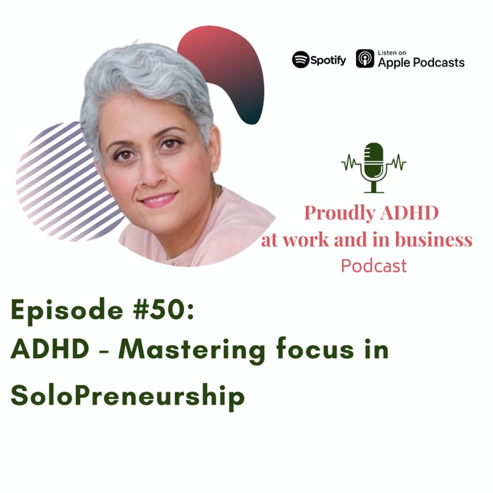 Episode image for #50: ADHD - Mastering focus in SoloPreneurship