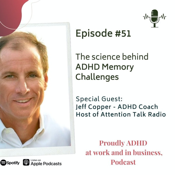 #51: The science behind ADHD Memory Challenges  | Guest Jeff Copper Image