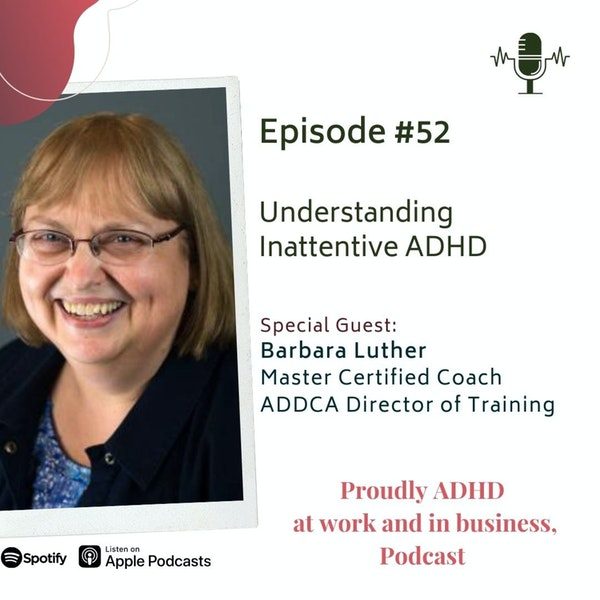 #52: Understanding Inattentive ADHD | Guest Barbara Luther Image