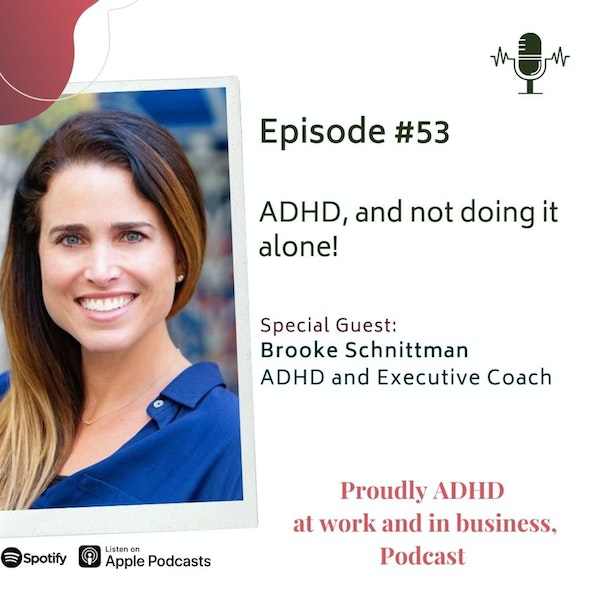 #53: ADHD, and not doing it alone! | Guest Brooke Schnittman Image