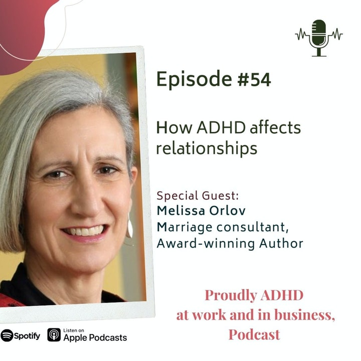 Episode image for #54: How ADHD affects relationships | Guest Melissa Orlov