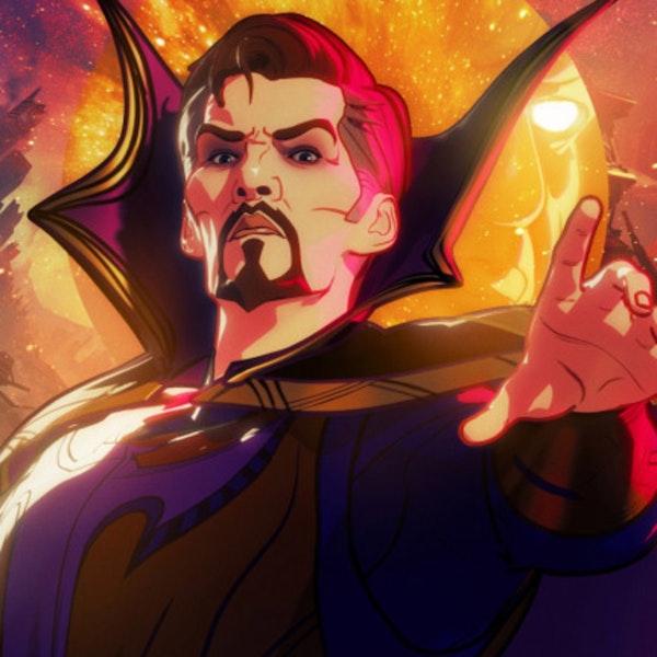 Fandom Hybrid Podcast #108 - Marvel's What If...E4