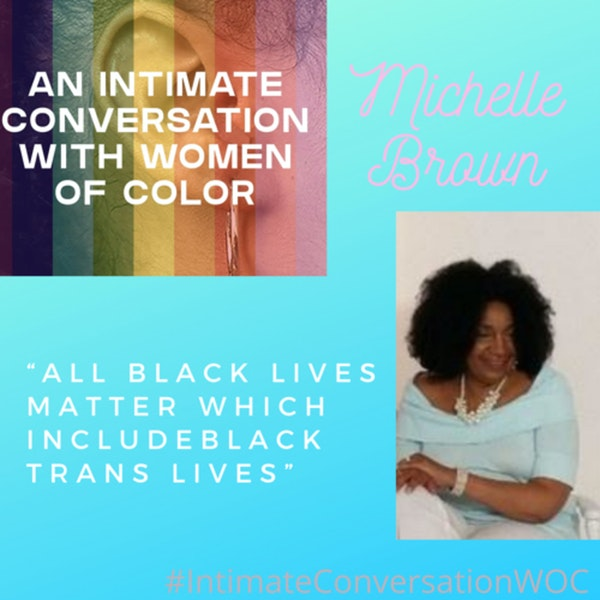 """""""All Black Lives Matter which include Black Trans Lives Matter"""" with Michelle Brown, She/Her/Hers, Public Speaker, Author, Activist, Radio Host of Collections by Michelle Brown-Blog Radio Image"""