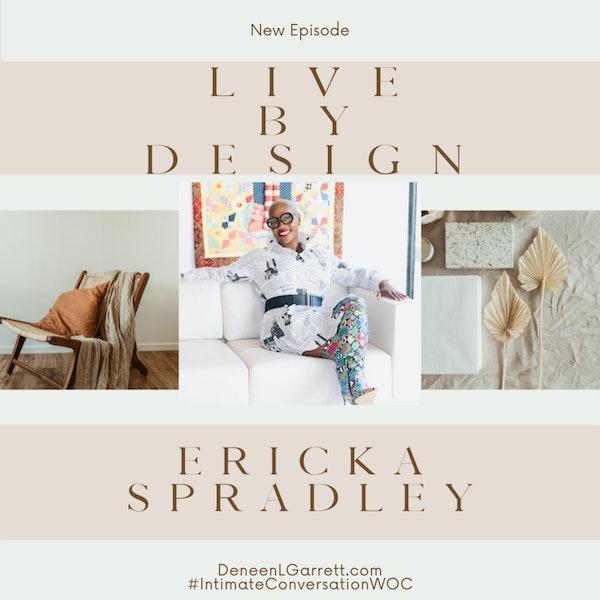 """Living by Design"" with Ericka Spradley Image"
