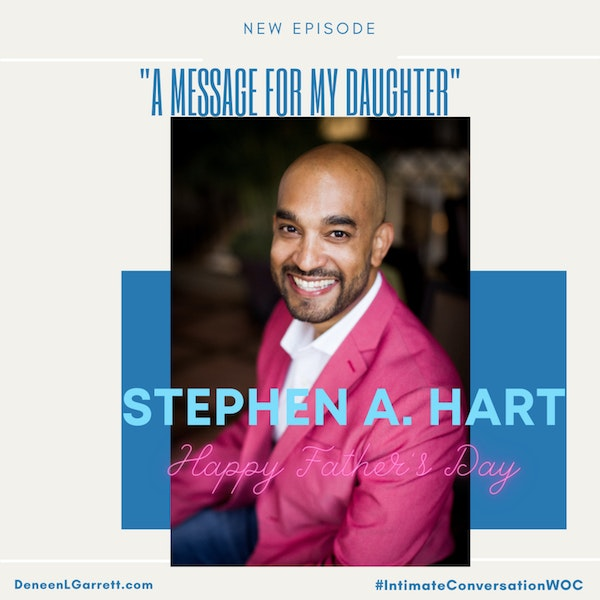 """""""A Message for My Daughter"""" with Stephen A. Hart Image"""