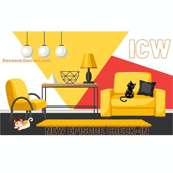 """NEW EPISODE CHECK-IN"" with ICW Host, Deneen L. Garrett Image"