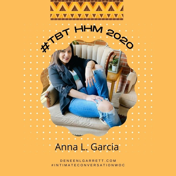 """#TBT 2020 HHM """"Don't Forget Those Who Came Before Us"""" with Anna L. Garcia, HACEMOS National President Image"""