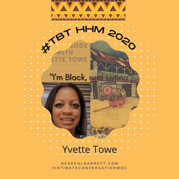 """#TBT 2020 HHM """"I'm Black and, Latina"""" with Yvette Towe, Attorney Image"""