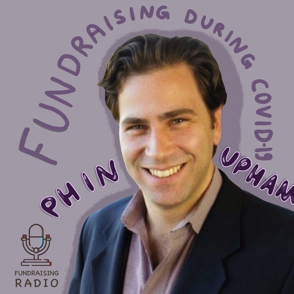 Fundraising during COVID-19, who will struggle and who can use it to their advantage? By Phin Upham. Image