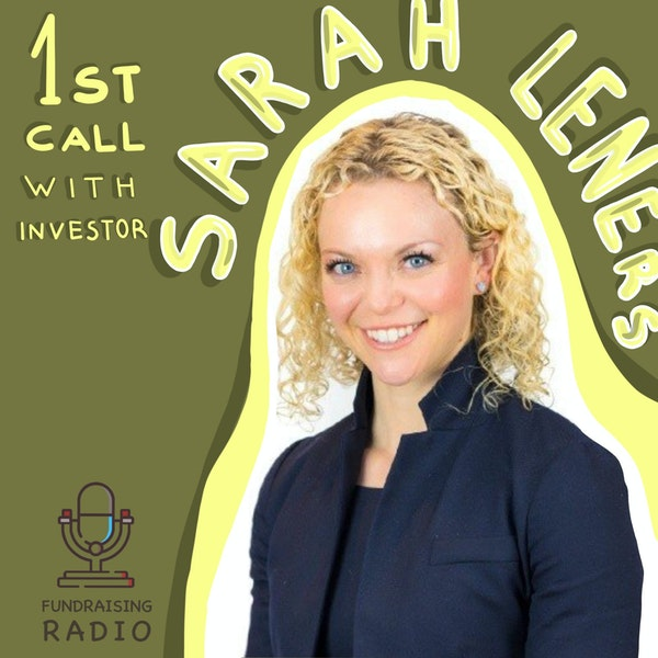 Your first call with investors - how to not butcher it and how to get one? By Sarah Leners. Image