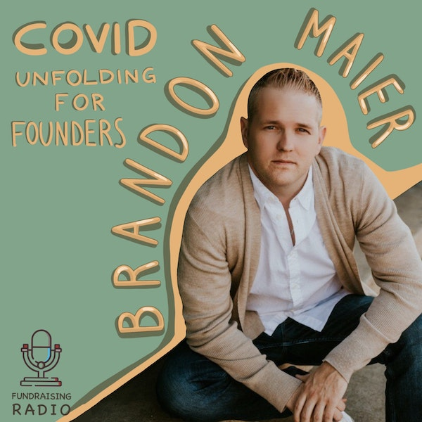 Covid unfolding for founders - how to react and where to go during these times, by Brandon Maier. Image