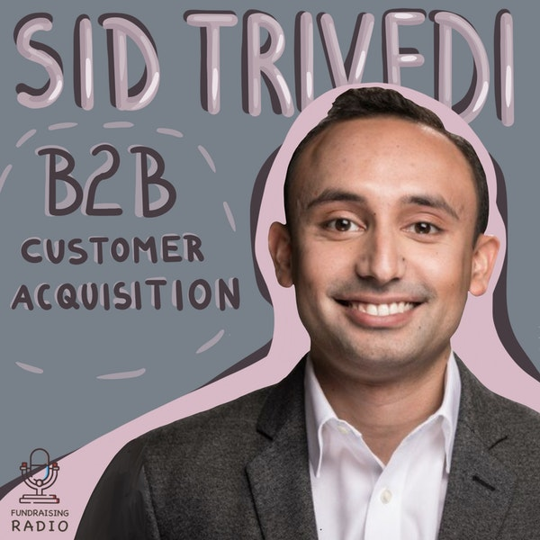B2B customer acquisition during pandemic and how to hire sales people, by Sid Trivedi. Image