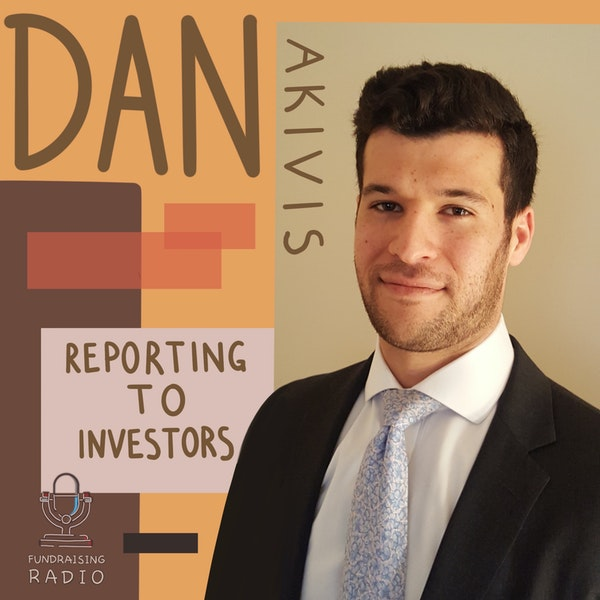 How to report to your investors and to prospect investors? By Dan Akivis. Image