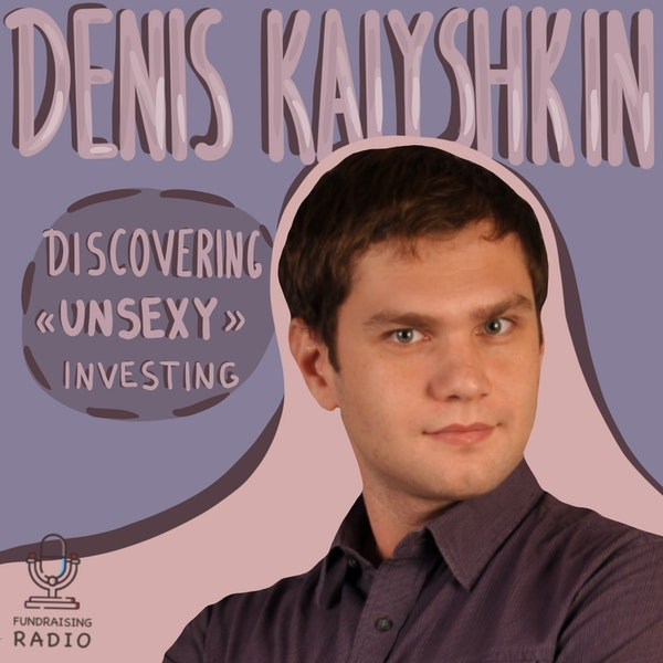 "Investing in ""unsexy"" fields, by Denis Kalyshkin Image"