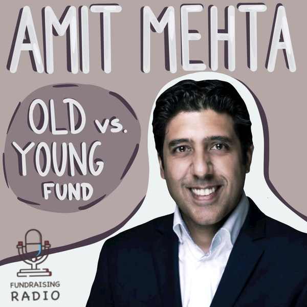 Old VS young fund - who to reach out to and why? By Amit Mehta Image