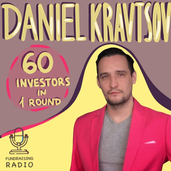 60 investors participating in one round - how was it done and why? By Daniel Kravtsov Image