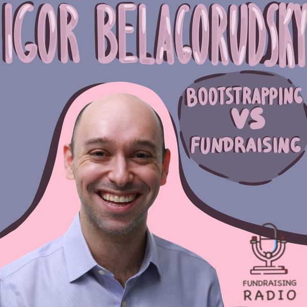 Bootstrapping VS raising funding - lessons from failures and successes. By Igor Belagorudsky Image