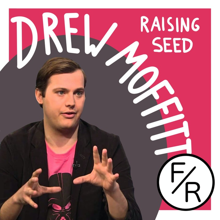 How the seed round was raised. By Drew Moffit