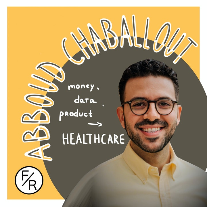 Money, Data, Product and Healthcare. By Abboud Chaballout