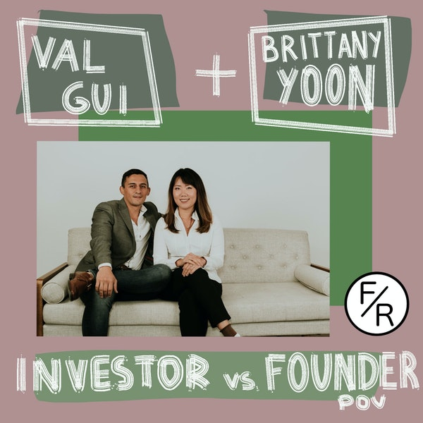 Founder VS Investor POV - answering the same questions from different perspectives. By Val Gui and Brittany Yoon. Image