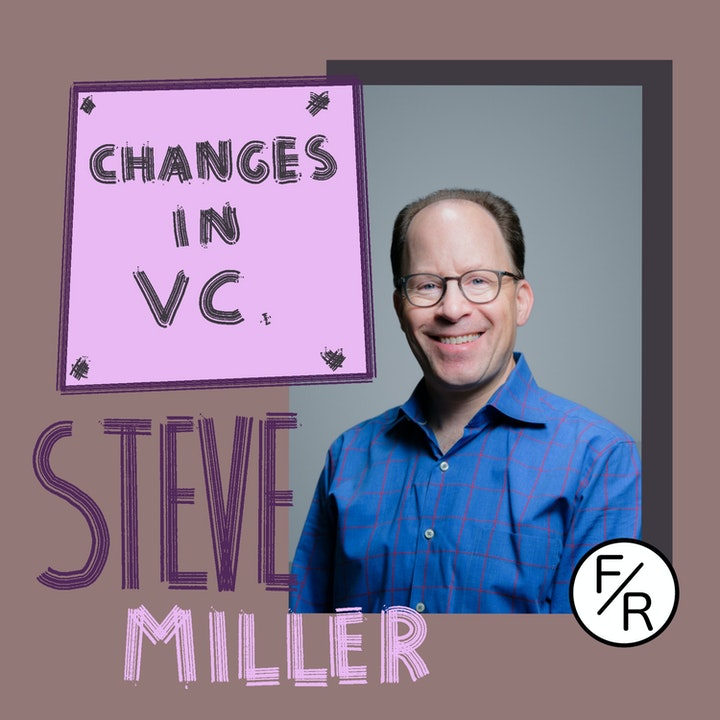 Changes in VC landscape over the past 20 years. By Steve Miller