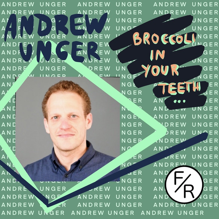"""""""Broccoli in your teeth"""" How Do You Choose the Right Partners? - With Andrew Unger"""