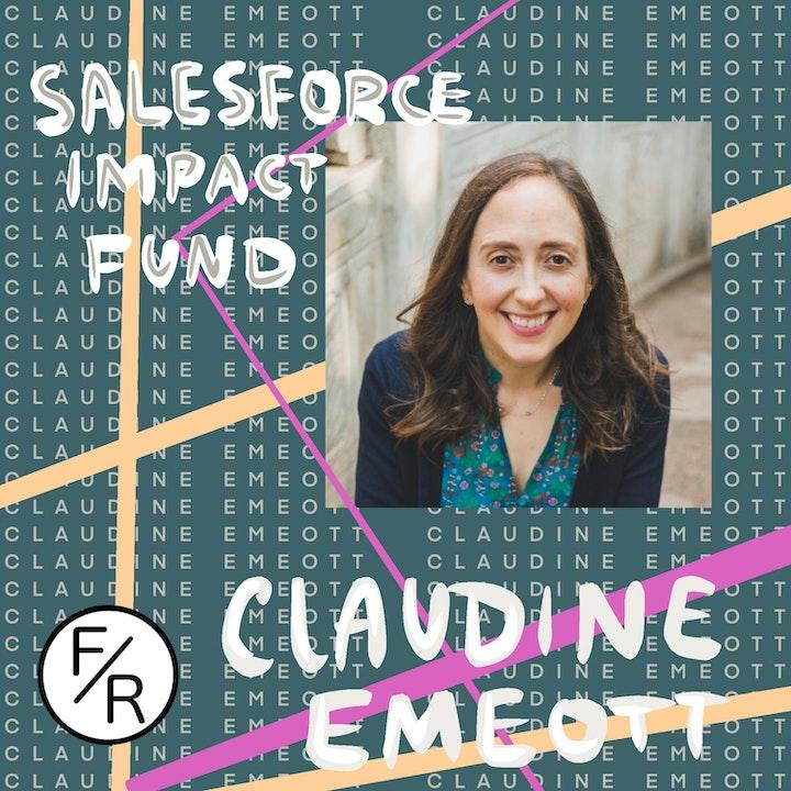 Investing in impact startups: Claudine Emeott Discusses Salesforce Impact Fund